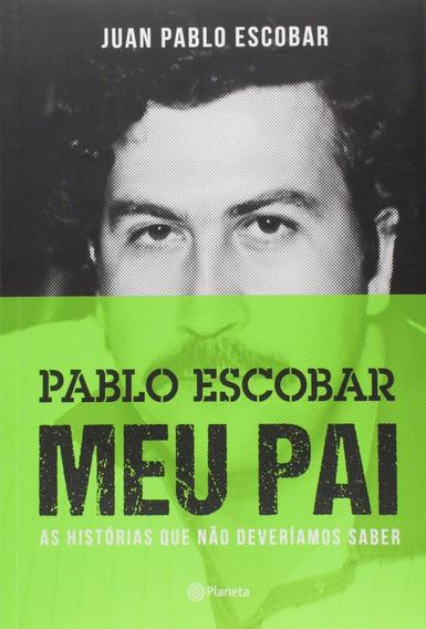 Livro Pablo Escobar Meu Pai Juan Pablo Escobar Narcos Trafic