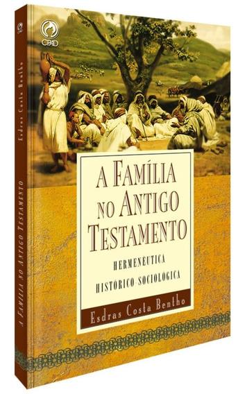 Livro A Família No Antigo Testamento / Esdras Costa Bentho