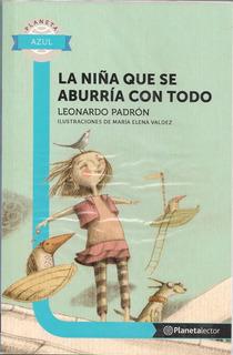 La Niña Que Se Aburría Con Todo (cuentos) / Leonardo Padrón
