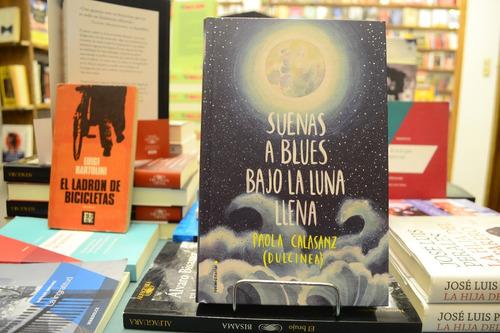 Suenas A Blues Bajo La Luna Llena. Paola Calasanz (dulcinea)