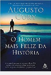 O Homem Mais Feliz Da História Augusto Cury