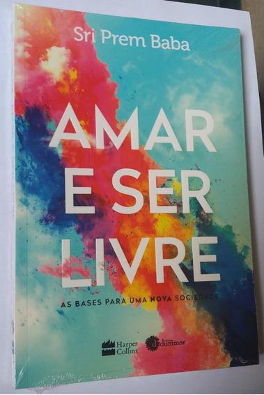 Livro Amar E Ser Livre - Sri Prem Baba