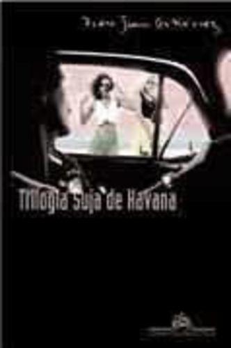 Livro Trilogia Suja De Havana Pedro Juan Gutiérrez