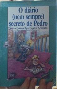 O Diário ( Nem Sempre Secreto ) De Pedro