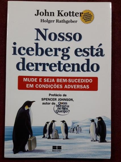 Livro Nosso Iceberg Está Derretendo. John Kotter