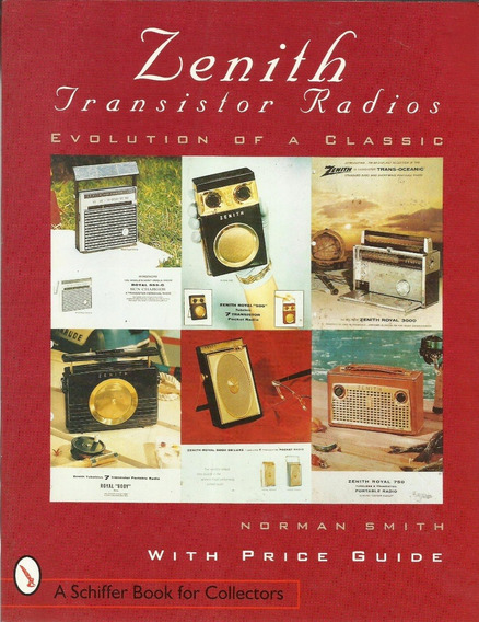 Zenith Transistor Radios - Evolution Of A Classic