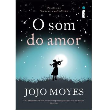 O Som Do Amor. Jojo Moyes. Novo