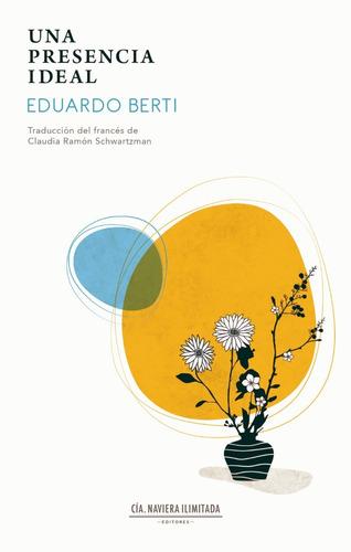Imagen 1 de 2 de Una Presencia Ideal - Eduardo Berti