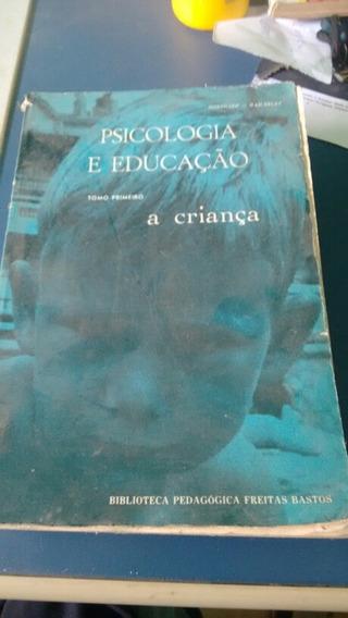 Psicologia E Educação Tomo Primeiro A Criança