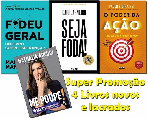 Kit Livros Fudeu Geral +me Poupe + Poder Da Ação + Seja Foda