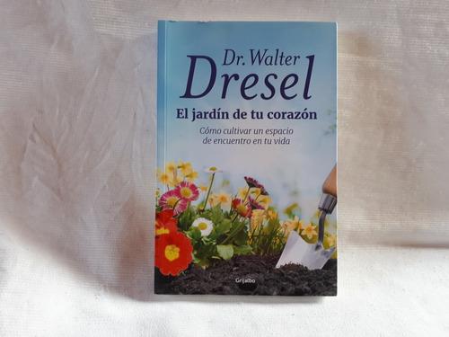 Imagen 1 de 9 de El Jardin De Tu Corazon Walter Dresel Ed Grijalbo