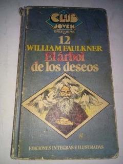 El Arbol De Los Deseos William Faulkner Bruguera