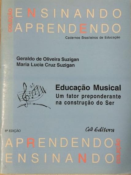 Coleção Ensinando E Aprendendo - Educação Musical