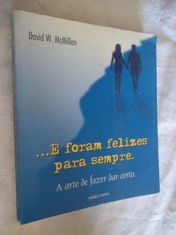 * Livro - E Foram Felizes Para Sempre - Auto Ajuda