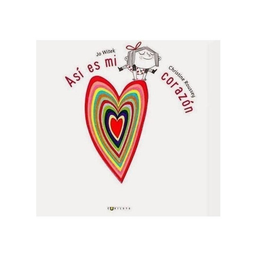 Libro: Así Es Mi Corazón. Witek, J - Roussey, C