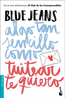 Algo Tan Sencillo Como Tuitear Te Quiero (bolsillo) - Jeans