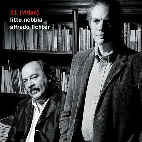 Litto Nebbia & Alfredo Lichter - 11 (vidas) - Cd