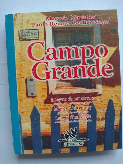 Livro - Campo Grande Imagens De Um Século - Marcelo Marinho