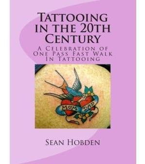 Tattooing In The 20th Century: A Celebration Of One Pass Fas