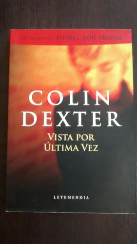 Vista Por Ultima Vez. C. Dexter