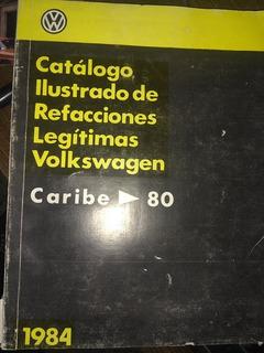 Catalogo Ilustrado De Refacciones Legítimas Vw Caribe 80