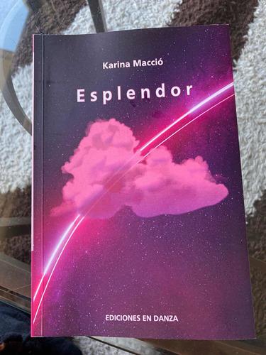 Libro Esplendor De Karina Macció Poesía Ediciones En Danza