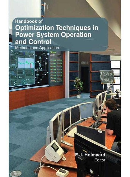 Handbook Of Optimization Techniques In Power System Operatio