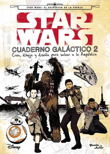 Imagen 1 de 1 de Star Wars. Cuaderno Galáctico 2 Disney Planeta Junior