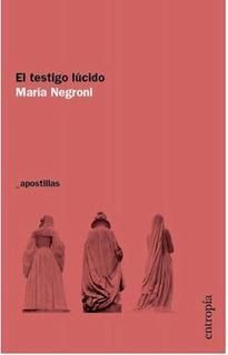 El Testigo Lúcido, Maria Negroni, Entropía