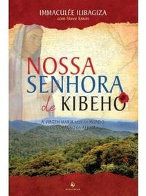 Nossa Senhora De Kibeho ( Immaculée Ilibagiza )