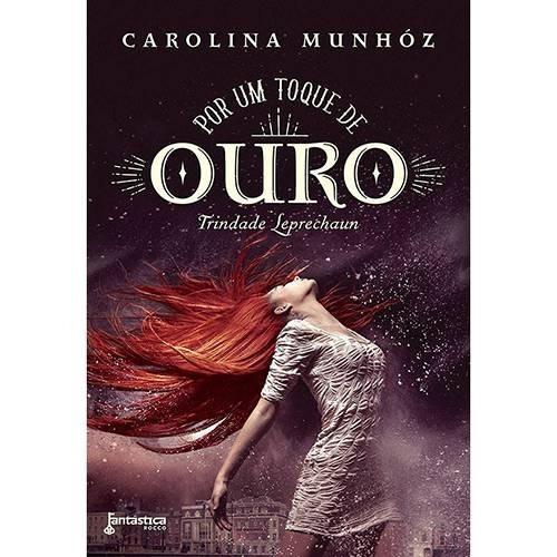 Livro - Por Um Toque De Ouro - Carolina Munhóz