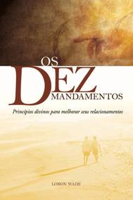Livro Os Dez Mandamentos Princípios Divinos