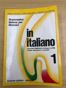 In Italiano 1 Corso Di Lingua E Civiltà - A. Chiuchiù