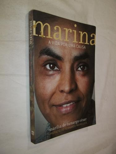 Livro - Marina - A Vida Por Uma Causa - Marília De Camargo