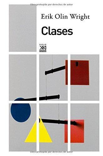 Imagen 1 de 3 de Clases, Erik Olin Wright, Sxxi Esp.