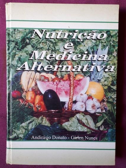 Nutrição E Medicina Alternativa Livro Donato Nunes 2 Edição