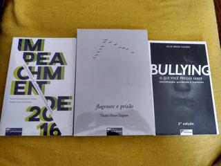 Livros: Flagrante E Prisão; Bullying; Impeachment