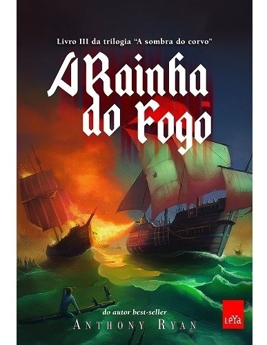 Livro A Rainha Do Fogo - Trilogia A Sombra Do Corvo Vol. 3 *