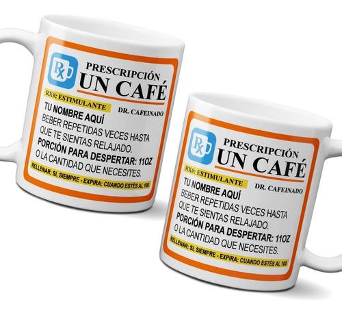 Taza 11 Onzas Prescripción Un Café Con Nombre Personalizado