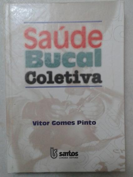 Saúde Bucal Coletiva - Vitor Gomes Pinto ( Autografado )