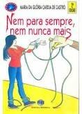 Nem Para Sempre , Nem Nunca Mais 1° Ed Maria Da Gloria Ca