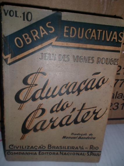 Educação Do Caráter -jean Des Vignes Rouges- Manuel Bandeira