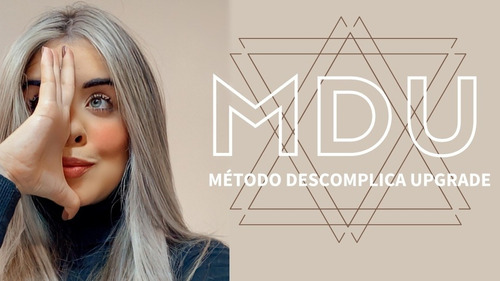 Mdu - Método Descomplica Upgrade | Bruna Siqueira