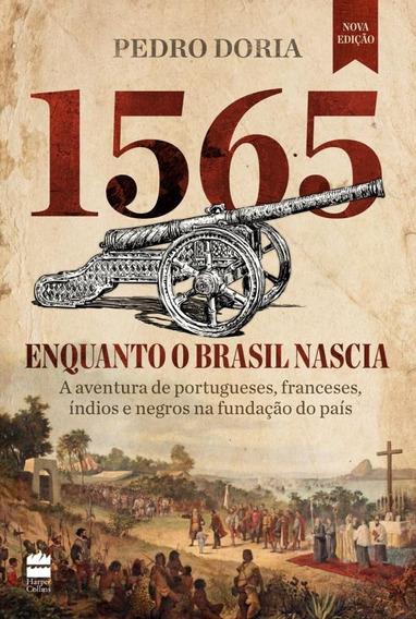 1565 - Enquanto O Brasil Nascia - As Aventuras De Portugue