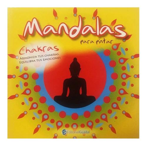 Imagen 1 de 2 de Mandalas Para Pintar - Chakras - Editorial Guadal