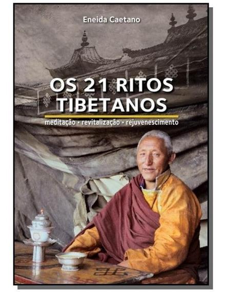 Livro Os 21 Ritos Tibetanos Eneida Caetano -rejuvenescimento
