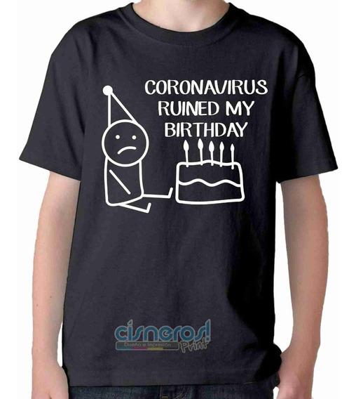 Playera Coronaviru Arruino Mi Fiesta - Ruined My Birthday