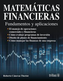 Libro Matemáticas Financieras Fundamentos Y Aplicaci Trillas