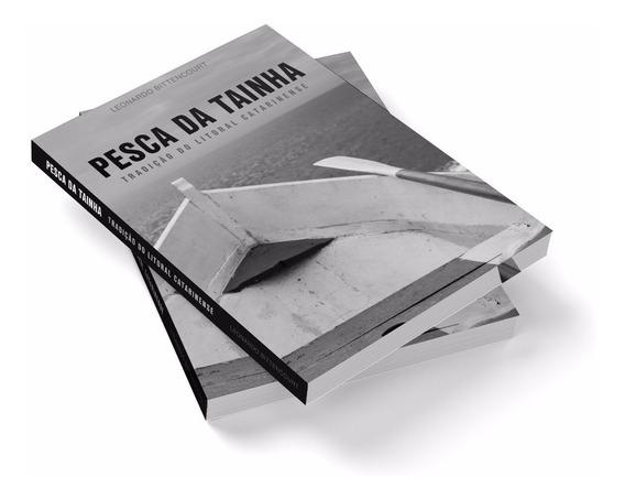 Livro Pesca Da Tainha Tradição Do Litoral Catarinense