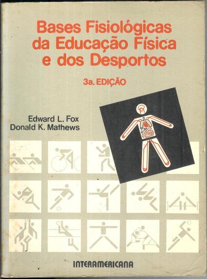 Bases Fisiológicas Da Educação Física E Dos Desportos